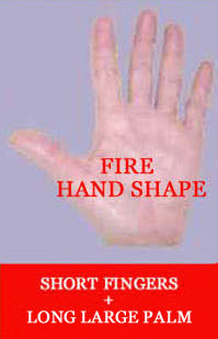 Fire hand shape: short fingers + long large palm.