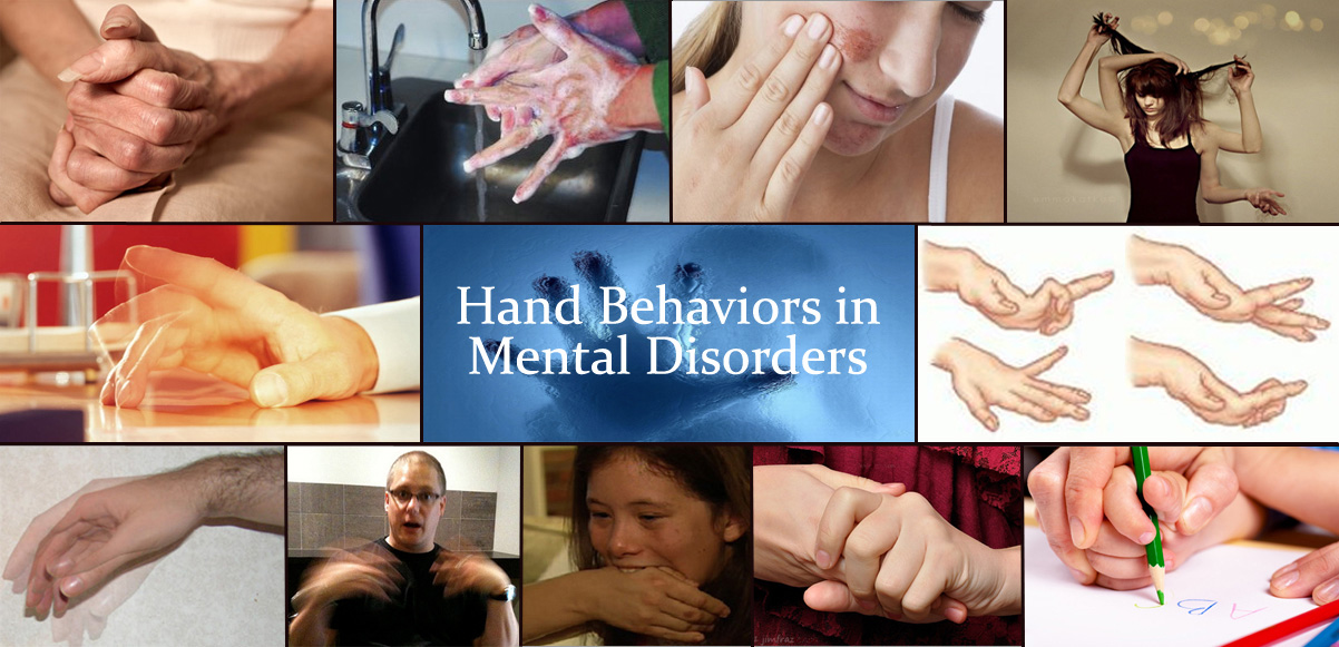 Hand behaviors in mental disorders.