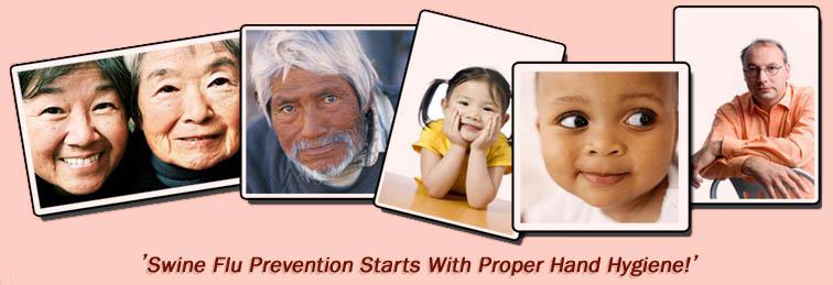 Swine flu prevention starts with proper hand hygiene!