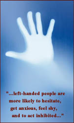 Left-handed people appear more likely to hesitate!