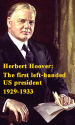 Herbert Hoover was the first left-handed US president.